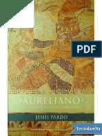 Aureliano, El Emperador Que Se Hizo Llam - Jesus Pardo