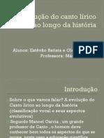 A Evolução da voz e canto lírico na história (classificação vocal e seus aspectos evolutivos).pptx