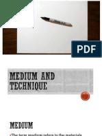 Medium Technique