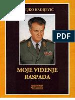 Моје Виђење Распада ; Војска без Државе - Вељко Кадијевић
