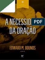 A Necessidade Da Oração - Edward M. Bounds