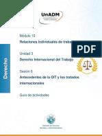 Módulo 10 Relaciones individuales de trabajo    Unidad 3 Derecho Internacional del Trabajo    Sesión 6 Antecedentes de la OIT y los tratados internacionales    Guía de actividades
