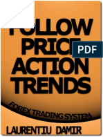 Follow due Price Action Trends rouper nedever