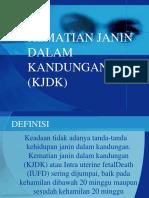 KEMATIAN JANIN DALAM KANDUNGAN (KJDK).pptx