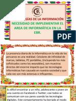 3.- Necesidad de Implementar El Area de Informática en La Ebr.