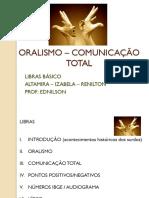 ORALISMO – COMUNICAÇÃO TOTAL SLIDES.pptx