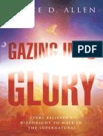 Gazing Into Glory_ Every Believ - Bruce D Allen