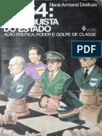 1964 a Conquista Do Estado- Ação Politica, Poder e Golpe de Classe- Rene Armand Dreifus_text