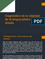Diagnóstico de la vitalidad de la lengua jebero.pptx