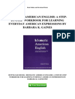 Idiomatic American English a Step by Step Workbook for Learning Everyday American Expressions by Barbara k Gaines