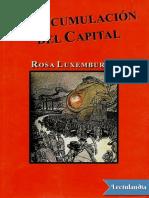 La Acumulacion del Capital - Rosa Luxemburgo.pdf