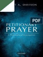 Davison, Scott Alan - Petitionary Prayer _ a Philosophical Investigation-Oxford University Press (2017)