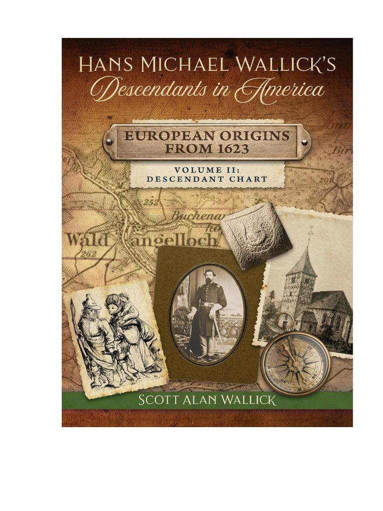 Hans Michael Wallick S Descendants In America European Origins From 1623 Volume Ii Descendant Chart Genealogy Kinship And Descent
