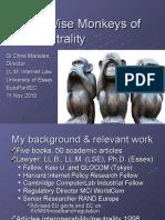 Three Wise Monkeys of Net Neutrality