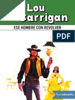 Ese Hombre Con Revolver - Lou Carrigan