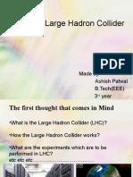 Large Hadron Collider (by- Ashish)