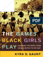 6.b GAUNT, Kyra — The Games Black Girls Play -Learning the Ropes from Double-Dutch to Hip-Hop (2006).pdf