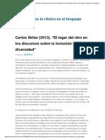 Carlos Skliar (2013). _El Lugar Del Otro en Los Discursos Sobre La Inclusión y La Diversidad_ _ Pensar Con Otros La Clínica en El Lenguaje
