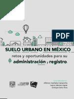 Suelo Urbano en México, Retos y Oportunidades Para Su Administración y Registro.