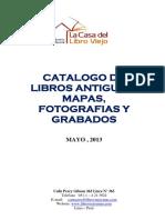 CATALOGO DE LIBROS ANTIGUOS, USADOS, MAPAS, FOTOS Y GRABADOS, MAYO, 2013.pdf