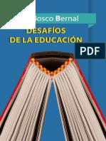 Los Desafios de La Educacion . Juan Bosco Bernal