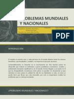Problemas_Mundiales_y_Nacionales[1].pptx