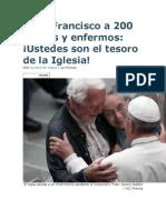 ACIPRENSA - Papa Francisco a 200 Pobres y Enfermos Ustedes Son El Tesoro de La Iglesia