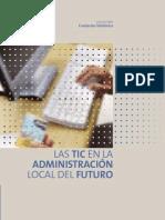 Las TICs en la Administración Local del futuro. Informe Fundación Telefónica 2008