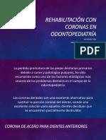 REHABILITACIÒN CON CORONAS - ODONTOPEDIATRIA-.pptx