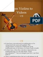 From Violins to Videos