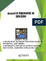 Realism in Philosophy of Education Jomar Palma