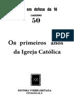 Vozes em Defesa da Fé_50_Os Primeiros Anos da Igreja Católica.pdf