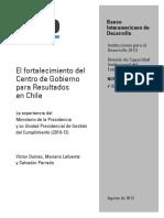 El Fortalecimiento Del Centro de Gobierno Para Resultados en Chile La Experiencia Del Ministerio Secretaría General de La Presidencia y Su Unidad Presidencial de Gestión Del Cumplimiento (2010 13)