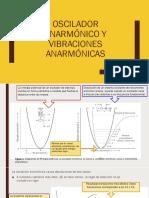 Oscilador Anarmónico y Vibraciones Anarmónicas