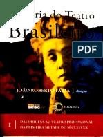 História Do Teatro Brasileiro -João Roberto Faria