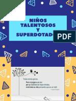 NIÑOS TALENTOSOS Y SUPERDOTADOS.pptx