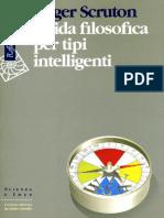 Guida Filosofica Per Tipi Intelligenti - Roger Scruton