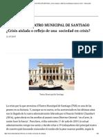 CRISIS en EL TEATRO MUNICIPAL de SANTIAGO ¿Crisis Aislada o Reflejo de Una Sociedad en Crisis