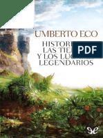 Historia de Las Tierras y Los Lugares Legendarios - Umberto Eco