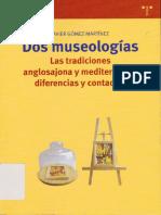 GÓMEZ MARTÍNEZ, J. - Dos museologías. Las tradiciones anglosajona y mediterránea. Diferencias y contactos