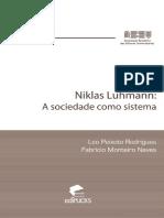 RODRIGUES, L. P; NEVES, F. M. Niklas Luhmann - A Sociedade Como Sistema