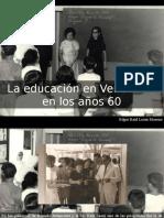 Edgar Raúl Leoni Moreno - La Educación en Venezuela en Los Años 60
