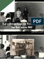 Edgard Raúl Leoni Moreno - La Educación en Venezuela en Los Años 60
