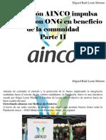 Edgar Raúl Leoni Moreno - Fundación AINCO Impulsa Alianzas Con ONG en Beneficio de LaComunidad, Parte II