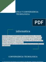 Informática y Convergencia Tecnológica