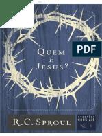 01 - Quem é Jesus - R. C. Sproul - Coleção Questões Cruciais