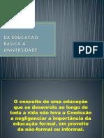 DA EDUCAÇÃO BÁSICA À UNIVERSIDADE