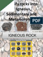Classifying igneous,sedimentary and metamorphic rocks