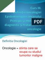 Curs 3. Definitia Oncologiei. Epidemiologia Cancerului. Principii