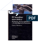 Moravec 1993 El hombre mecanico. El futuro de la robotica y la inteligencia humana.pdf